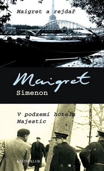 Maigret a rejdař V podzemí hotelu Majestic