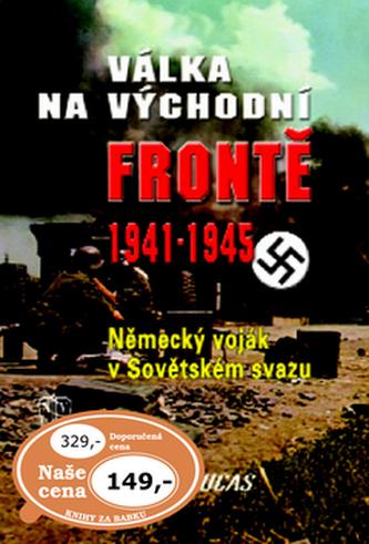 Válka na východní frontě 1941 - 1945 - James Lucas