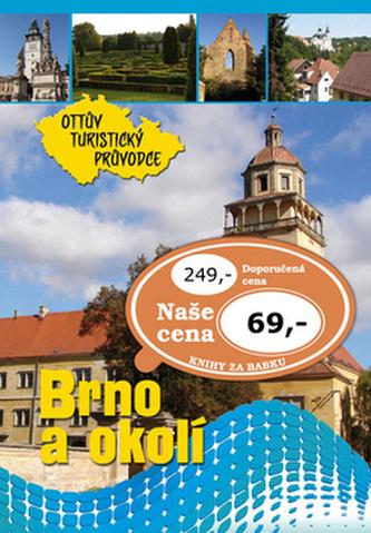 Brno a okolí Ottův turistický průvodce - Anna Víšková