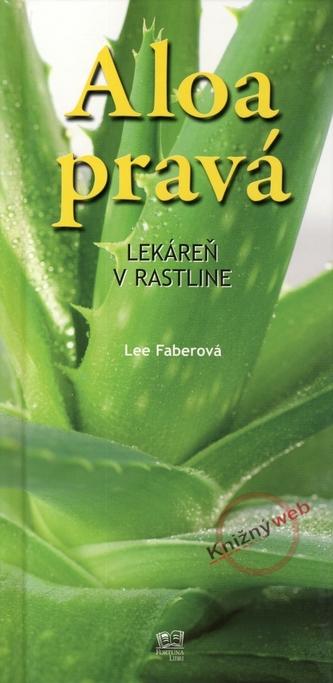 Aloa pravá - Lekáreň v rastline