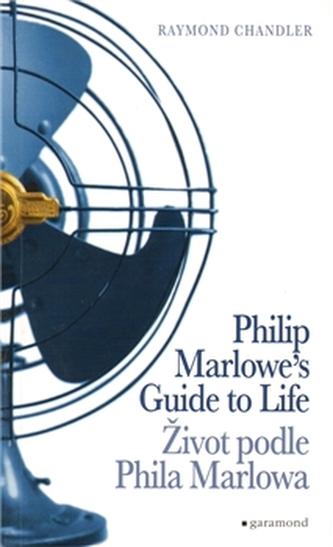 Život podle Phila Marlowa/Philip Marlowes Guide to Life