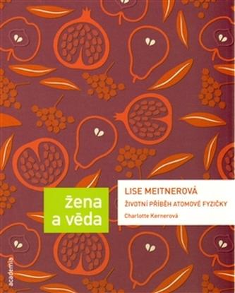 Lise Meitnerová Životní příběh atomové fyzičky