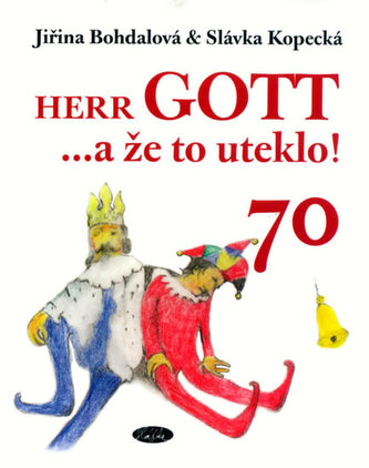 Herr GOTT ...a že to uteklo! 70 - Slávka Kopecká; Jiřina Bohdalová