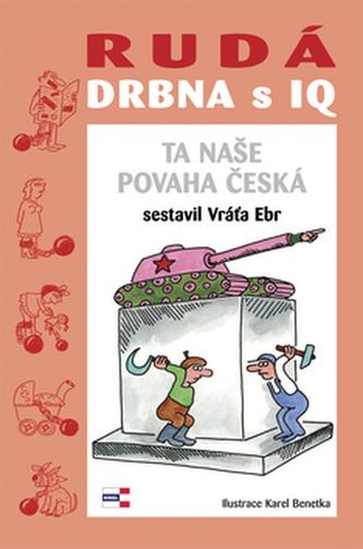 Rudá drbna s IQ Ta naše povaha česká