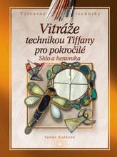 Vitráže technikou Tiffany pro pokročilé