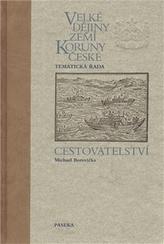 Velké dějiny zemí Koruny české Cestovatelství