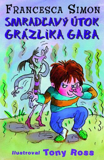 Smradľavý útok Grázlika Gaba