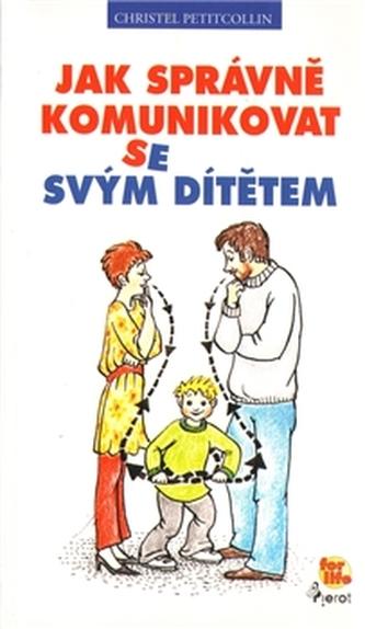 Jak správně komunikovat se svým dítětem