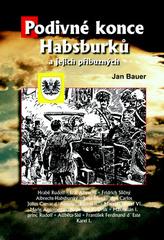 Podivné konce Habsburků a jejich příbuzných