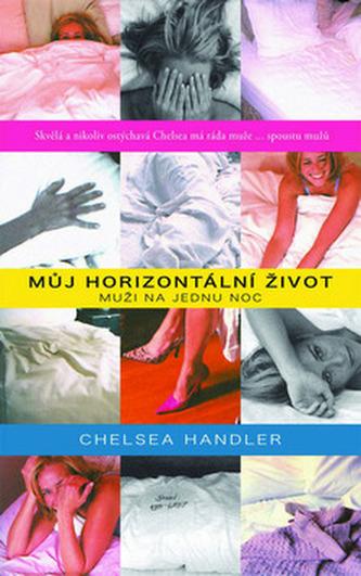 Můj horizontální život - Chelsea Handler