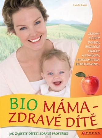 Bio máma zdravé dítě - Lynda Fassa