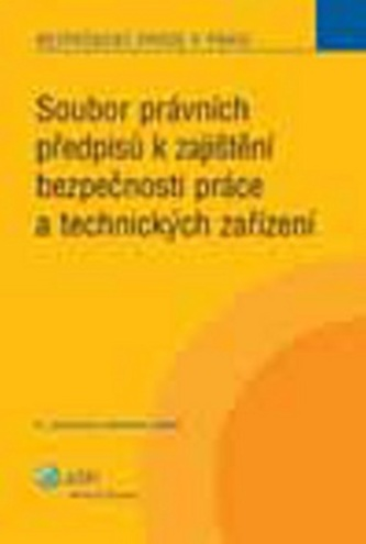 Soubor právních předpisů k zajištění bezpečnosti práce a technických zařízení