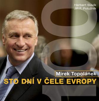 Mirek Topolánek Sto dní v čele Evropy