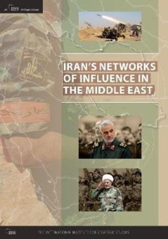 Iran\'s Networks of Influence in the Middle East