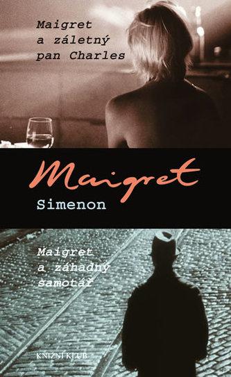 Maigret a záletný pan Charles Maigret a záhadný samotář
