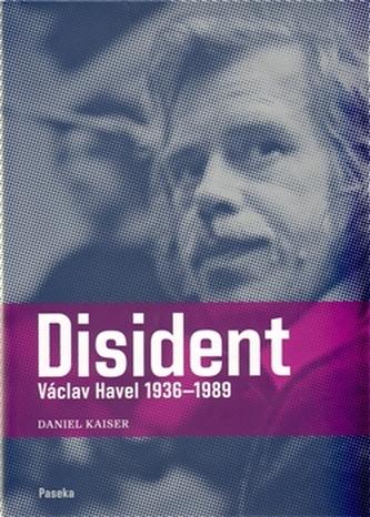 Disident Václav Havel (1936-1989) - Daniel Kaiser
