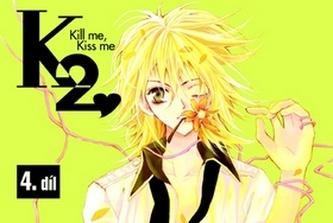 K2 Kill me, Kiss me 4.díl