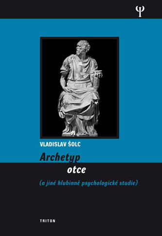 Archetyp otce - Vladislav Šolc