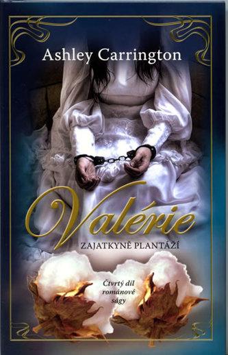 Valérie Zajatkyně plantáží