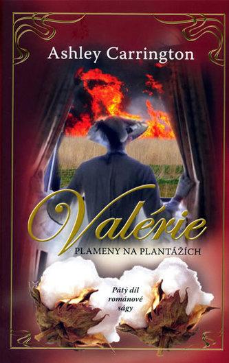 Valérie Plameny na plantážích