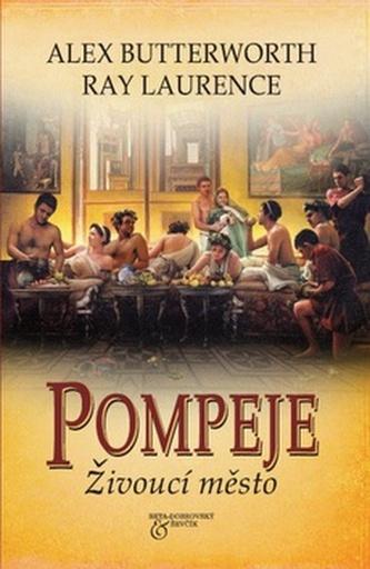 Pompeje Živoucí město