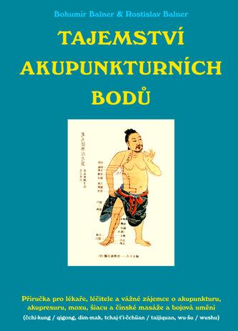 Tajemství akupunkturních bodů - Rostislav Balner; Bohumír Balner