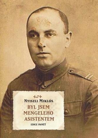 Byl jsem Mengeleho asistentem - Miklós Nyiszli