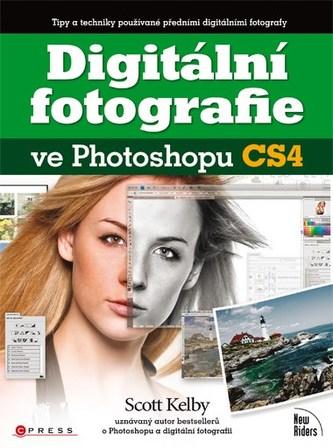Digitální fotografie ve Photoshopu CS4 - Kelby Scott