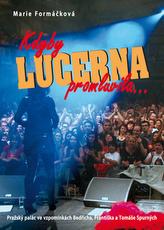 Kdyby Lucerna promluvila ...