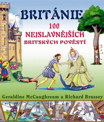 Británie - 100 nejslavnějších britských pověstí