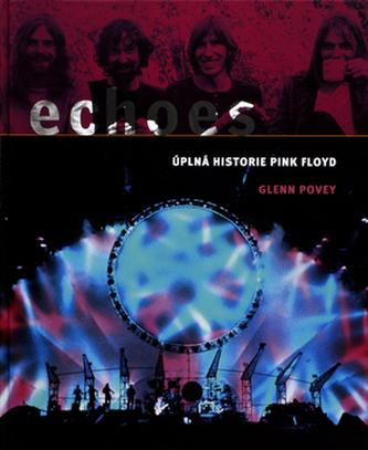 Echoes Úplná historie Pink Floyd