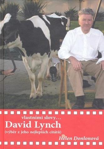Vlastními slovy David Lynch
