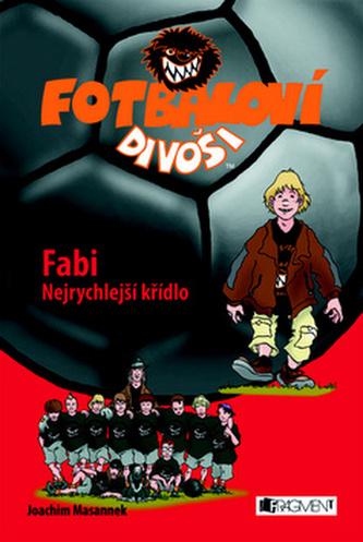 Fotbaloví divoši Fabi Nejrychlejší křídlo