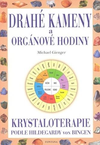 Drahé kameny a orgánové hodiny - Michael Gienger