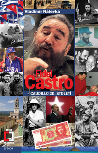 Fidel Castro - Caudillo 20. století