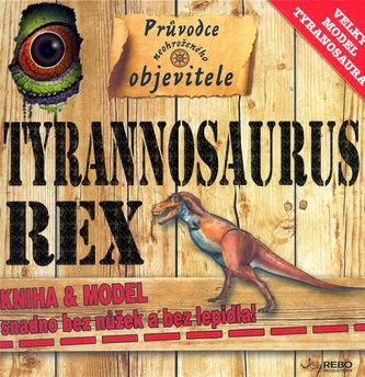 Tyranosaurus rex - Průvodce cestovatele