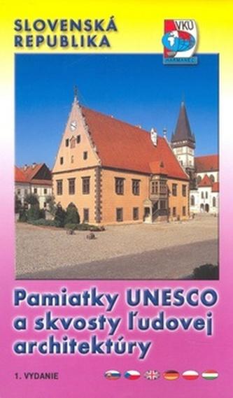 Pamiatky UNESCO a skvosty žudovej architektúry Slovenská republika