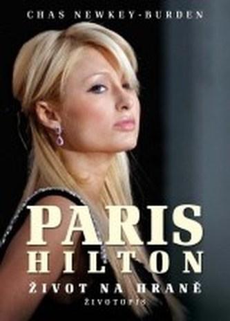 Paris Hiltonová Život na hraně