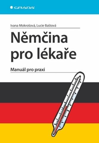 Němčina pro lékaře - Ivana Mokrošová