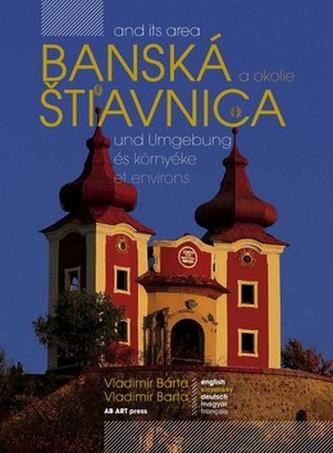 Banská Štiavnica a okolie and its area und Umgebung és környéke et environs