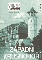 Zmizelé Čechy Západní Krušnohoří