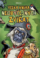Velká kniha neobyčejných zvířat
