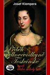 Příběh velkovévodkyně Toskánské