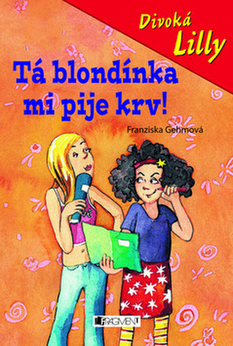 Tá blondínka mi pije krv!