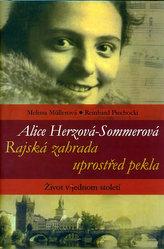 Alice Herzová-Sommerová Rajská zahrada uprostřed pekla