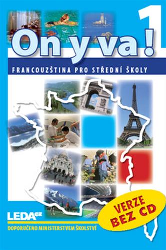 ON Y VA! 1 učebnice bez CD - Jitka Taišlová