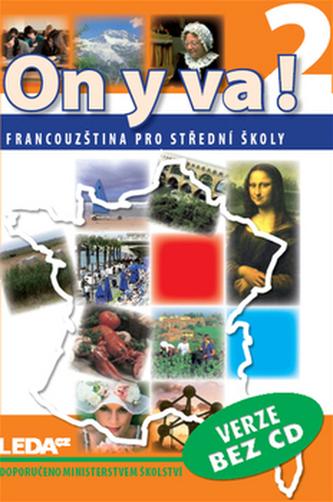 ON Y VA! 2 učebnice bez CD - Jitka Taišlová