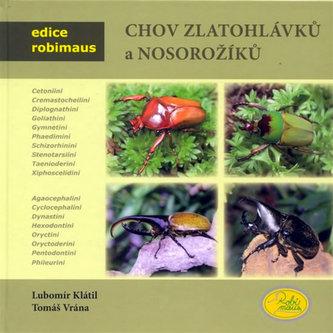 Chov zlatohlávků a nosorožíků - Lubomír Klátil