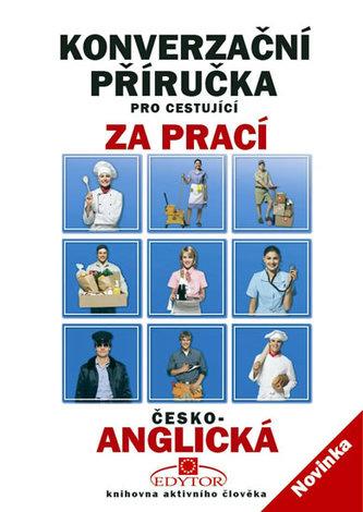 Konverzační příručka pro cestující za prací česko-anglická