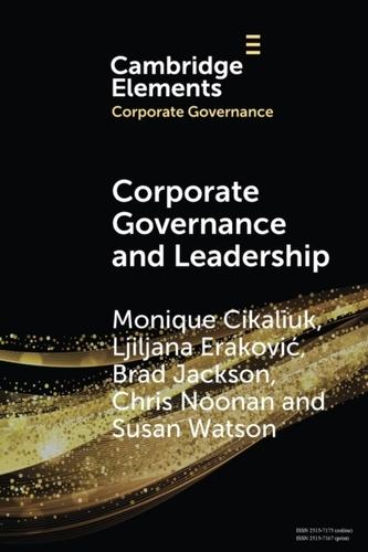 Corporate Governance and Leadership - Cikaliuk, Monique (University of Auckland); Erakovic, Ljiljana (University of Auckland); Jackson, Brad (University of Wa